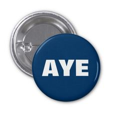 Aye Scottish Independence Button Badge: The word Aye - Scots for Yes - is in bold white lettering on a dark blue background. Scottish Independence, Scottish Gaelic, Dark Blue Background, Button Badge, Custom Buttons, Scotland, Lettering, Pinback Buttons, Edinburgh