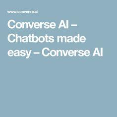 Converse AI – Chatbots made easy – Converse AI
