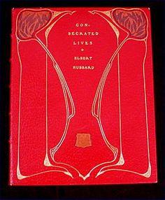 Consecrated Lives, by Elbert Hubbard, 1904 Harry Avery Binding, Roycroft Shop