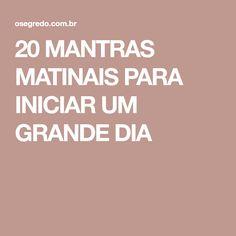 20 MANTRAS MATINAIS PARA INICIAR UM GRANDE DIA