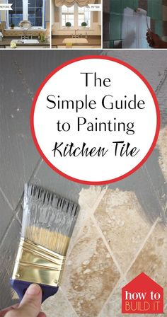 The Simple Guide to Painting Kitchen Tile| How to Paint Tile, Painting Kitchen Tile, Easy Ways to Paint Kitchen Tile, Painting Hacks, Home Remodeling Hacks, Home Remodeling 101, Easy Home Improvement Projects, Popular Pin