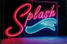 Google Image Result for http://infiniteneon.com/wp-content/uploads/2011/02/splash-neon-sign.jpg