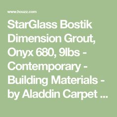 StarGlass Bostik Dimension Grout, Onyx 680, 9lbs - Contemporary - Building Materials - by Aladdin Carpet Outlet