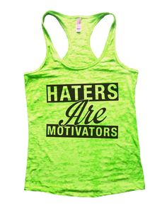 Haters Are Motivators Burnout Tank Top By Funny Threadz - 842