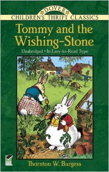 Tommy and the Wishing-Stone (Dover Children's Thrift Classics): Thornton W. Burgess, Harrison Cady: 9780486481050: Amazon.com: Books