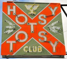 """Club Hotsy Totsy Club Neon Signs ~I always want to go in here but worry that I am not """"hotsy"""" or """"totsy"""" enough!Hotsy Totsy Club Neon Signs ~I always want to go in here but worry that I am not """"hotsy"""" or """"totsy"""" enough! Old Neon Signs, Vintage Neon Signs, Old Signs, Vintage Advertisements, Vintage Ads, Retro Advertising, Retro Signage, Graffiti, Neon Nights"""