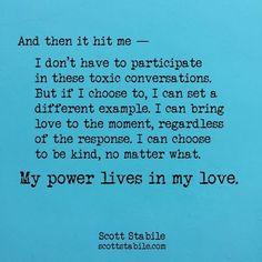 My power lives in my love. -Scott Stabile