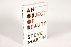 "The title on the cover of ""An Object of Beauty,"" written by Steve Martin, is handmade from cut paper to reveal artwork underneath. Pulls the reader in."