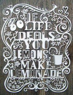 When Life Gives You Lemons...From http://www.etsy.com/listing/62633980/if-life-deals-you-lemons-make-lemonade