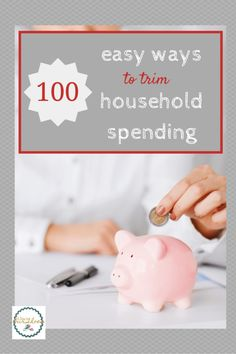 a list of 100 ideas to trim spending in your household budget--and all are realistic and do-able!