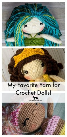 Best Yarn for Crochet Dolls - The Friendly Red Fox. My Tried and True favorites!