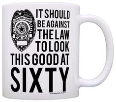 Birthday Gifts For All Against The Law To Look This Good At Forty Gift Coffee Mug Tea Cup White Dont Get Left Behind See Great Product