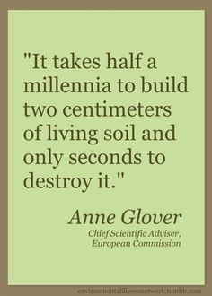 Anne Glover (Chief Scientific Adviser, European Commission) #soil quotation