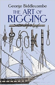 The Art of Rigging (Dover Maritime) by George Biddlecombe…reportedly the best manual ever produced on riggingA good reference book Build Your Own Boat, Boat Stuff, Set Sail, Model Ships, Model Sailing Ships, Boat Building, Building Plans, Boat Plans, Wooden Boats