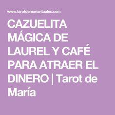 CAZUELITA MÁGICA DE LAUREL Y CAFÉ PARA ATRAER EL DINERO | Tarot de María