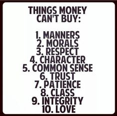 Things Money Can't Buy! @10MillionMiler #quotes #leadership #inspiration #wisdom #quote RT @wondog @alphabetsuccess