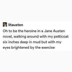 Jane Austen Books, Classic Literature, Pride And Prejudice, Hopeless Romantic, Book Nerd, Book Quotes, Book Worms, Book Lovers, I Laughed