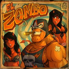 El Zomboro, lucha libra zombie style you got to love it. Empire Of The Dead, Zombie Style, Pin Up, Cartoon Faces, Sexy Cartoons, Comic Book Artists, Illustrations Posters, Comic Art, Illustrators