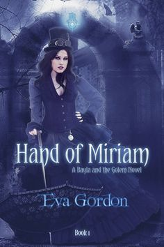 #TalkSupe: #Steampunk Sundays: Hand of Miriam by @EvaGordon #book101