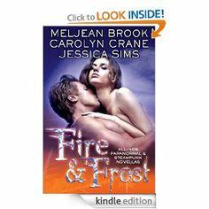 Amazon.com: Fire & Frost eBook: Meljean Brook, Carolyn Crane, Jessica Sims: Kindle Store