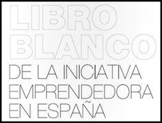 Blog de AJE Región de Murcia_ LIBRO BLANCO DE LA INICIATIVA EMPRENDEDORA ESPAÑOLA