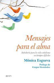 'Mensajes para el alma' de Mónica Esgueva. Puedes disfrutarlo en la tarifa plana de #ebooks en #Nubico Premium: http://www.nubico.es/premium/autoayuda-y-superacion/mensajes-para-el-alma-sabiduria-para-la-vida-cotidiana-en-tiempos-dificiles-monica-esgueva-9788408126232