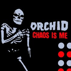Orchid- Chaos is Me