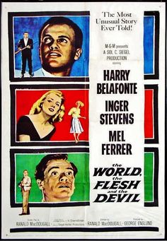THE WORLD, THE FLESH AND THE DEVIL 1959. 2nd Pinter: This was on the boob-tube last night.