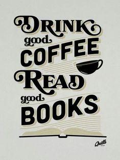 Coffee | コーヒー | Café | Caffè | кофе | Kaffe | Kō hī | Java | Caffeine | Drink Good Coffee, Read Good Books