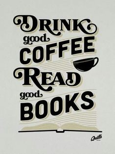 Drink Good Coffee, Read Good Books | by Bryan Todd on Behance