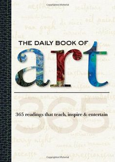 The Daily Book of Art: 365 readings that teach, inspire & entertain by Colin Gilbert,http://www.amazon.com/dp/1600581315/ref=cm_sw_r_pi_dp_dfQgsb07QGKJW6CR