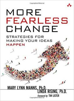 More Fearless Change: Strategies for Making Your Ideas Happen: Amazon.co.uk: Mary Lynn Manns, Linda Rising: 9780133966442: Books