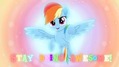 Stay Being Awesome Wallpaper by on DeviantArt Mlp My Little Pony, My Little Pony Friendship, Equestrian Girls, Mlp Pony, Rainbow Dash, My Ride, Ponies, Good Movies, Dog Love