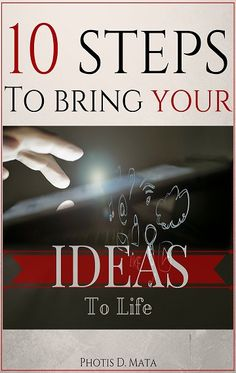 http://bookstook.net/book/10-steps-to-bring-your-ideas-to-life/