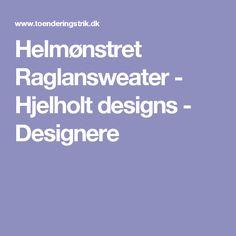 Helmønstret Raglansweater - Hjelholt designs - Designere