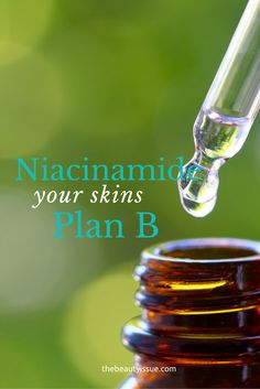 Niacinamide: Your plan B. - The Beauty Issue