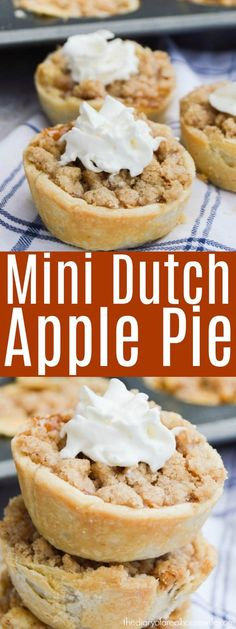 Mini Dutch Apple Pie. Mini desserts are the best. Simple recipe and a perfect dessert for thanksgiving.
