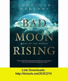 Bad Moon Rising (Playaway Adult Fiction) (9781441794277) Jonathan Maberry, Tom Weiner , ISBN-10: 1441794271  , ISBN-13: 978-1441794277 ,  , tutorials , pdf , ebook , torrent , downloads , rapidshare , filesonic , hotfile , megaupload , fileserve