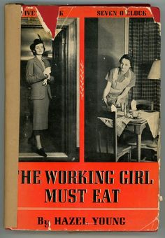 The Working Girl Must Eat Hazel Young vintage cookbook 1938