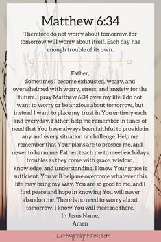 A Bit of Bible: Therefore do not worry about tomorrow, for tomorrow will worry about itself. Each day has enough trouble of its own. Matthew A Bit of Prayer: Father, Sometimes I become exhaus… Prayer Scriptures, Bible Prayers, Faith Prayer, God Prayer, Prayer Quotes, Bible Verses Quotes, Faith Quotes, Devotional Quotes, Spiritual Prayers