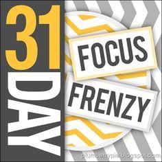31 Day Focus Frenzy
