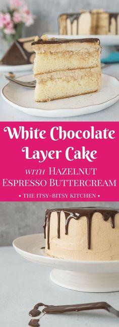 White chocolate layer cake with hazelnut espresso buttercream is a cake worthy of a celebration! recipe via itsybitsykitchen.com #cake #layercake