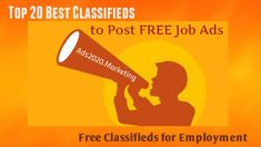 Now you don't have to spend any money for posting your ads. You can do this on many job classified sites. Here you will get top 20 classified sites.