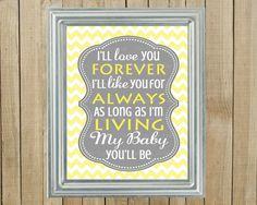 Trendy Yellow Chevron with Gray Love You Forever Nursery Wall Decor, Playroom, Gift, Printable, Custom Digital File. $9.00, via Etsy.