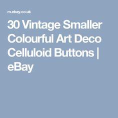 30 Vintage Smaller Colourful Art Deco Celluloid Buttons  | eBay
