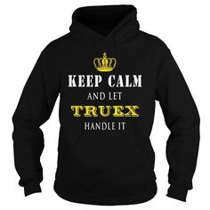 Awesome Tee  KEEP CALM AND LET TRUEX HANDLE IT T-Shirts