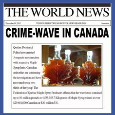 BREAKING: Crime-Wave In Canada. Police bust Maple Syrup Heist.