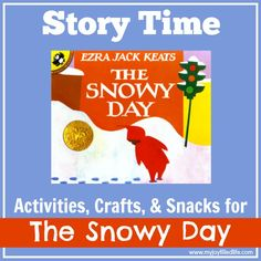 Activities to go with The Snowy Day by Ezra Jack Keats http://www.myjoyfilledlife.com/2014/02/01/snowy-day-story-time-activities/
