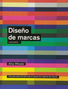 Diseño de marcas (4ª edición) (Espacio De Diseño): Amazon.es: Alina Wheeler: Libros