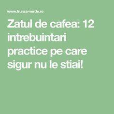 Zatul de cafea: 12 intrebuintari practice pe care sigur nu le stiai! Alter, Math, Beauty, Decor, Cholesterol, Diet, Green, Decoration, Math Resources